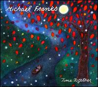 Time Together / Michael Franks (Shanachie Records)