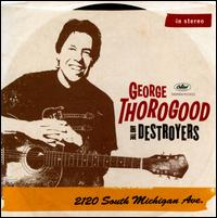 2120 South Michigan Ave. / George Thorogood & The Destroyers