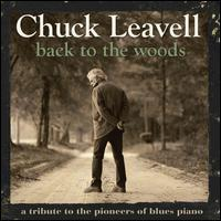Back to the Woods: A Tribute to the Pioneers of Blues Piano / Chuck Leavell