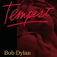 Tempest / Bob Dylan