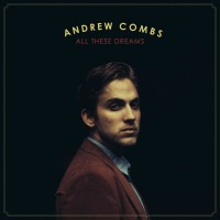 All These Dreams / Andrew Combs