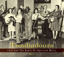 Troubadours: Folk And The Roots Of American Music
